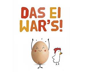 Das Ei war's!